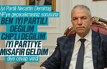 Necattin Demirtaş, 'Ben İyi Parti'ye misafir...