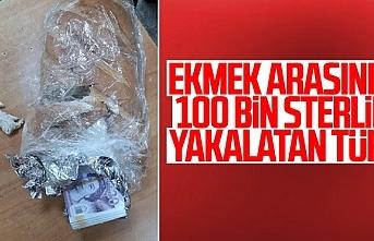 Sırp sınırında ekmek arasında 100 bin sterlin...