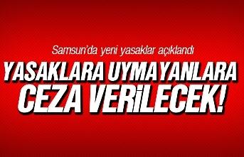 Valilik uyardı, Samsun'da bunları yapmak yasaklandı!