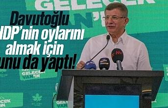 Davutoğlu, HDP'nin oylarını alabilmek için bunu da yaptı