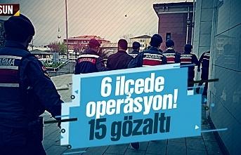 Samsun'da 6 ilçeye operasyon, 15 gözaltı