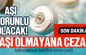 Korona aşısı zorunlu olacak, aşı olmak istemeyenlere ceza geliyor