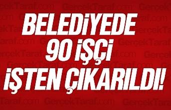 Samsun'da 90 belediye işçisinin işine son...