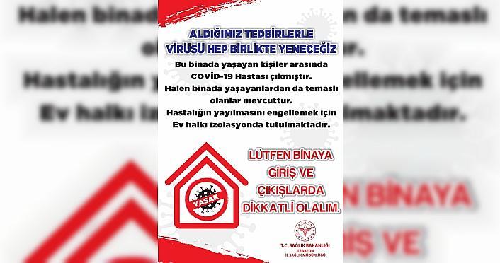 Trabzon'da Kovid-19 vakası görülen binalara uyarı...