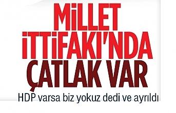 HDP varsa biz yokuz dedi, Millet İttifakı'ndan ayrıldı