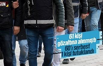 Organize suç örgütü operasyonunda gözaltına alınan 61 kişiden 60'ı serbest, 1 tutuklu