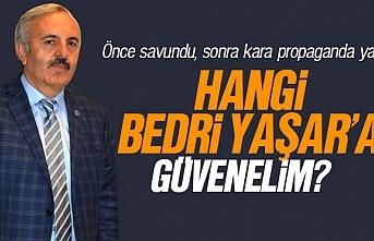 Hangi, Bedri Yaşar'a güvenelim?