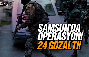 Samsun'da organize suç örgütü operasyonu, 24 gözaltı
