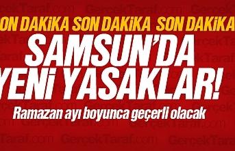Samsun'da Ramazan ayı yasakları açıklandı