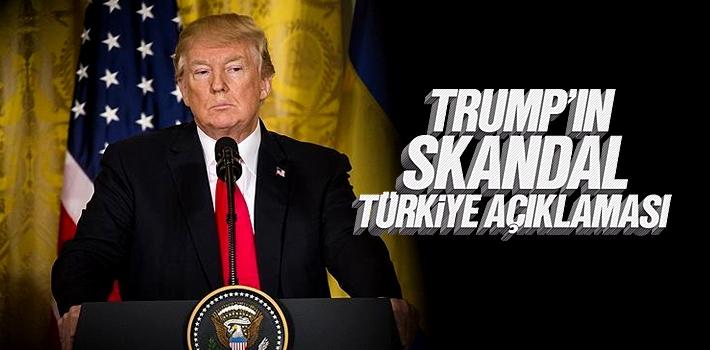 ABD Başkanı Trump'ın Skandal Türkiye Açıklaması