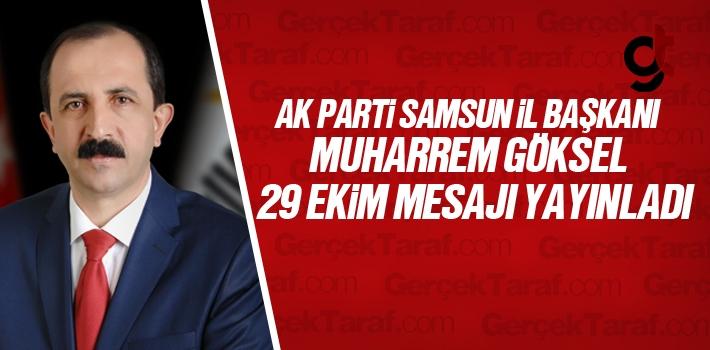 AK Parti Samsun İl Başkanı Muharrem Göksel'in 29 Ekim Cumhuriyet Bayramı Mesajı
