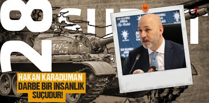 AK Parti Samsun İl Başkanı Hakan Karaduman, Darbe...