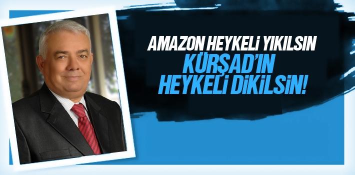 Amazon Heykeli Yıkılsın Kürşad'ın Heykeli Dikilsin!