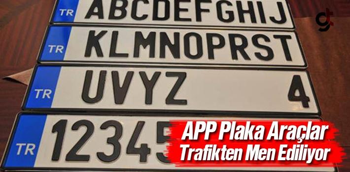APP Plaka Araçlar Trafikten Men Edilecek!
