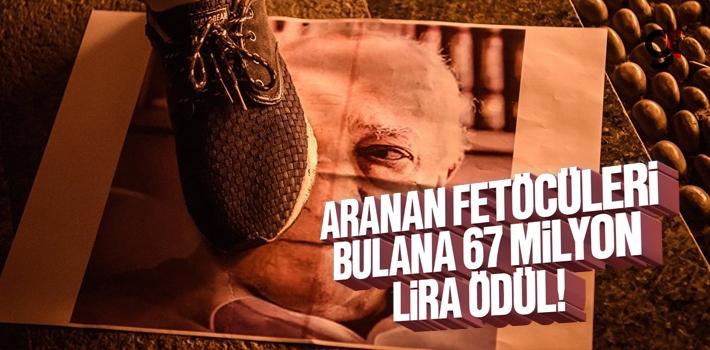 Aranan Firari FETÖ'cüleri Bulana 67 Milyon Lira...