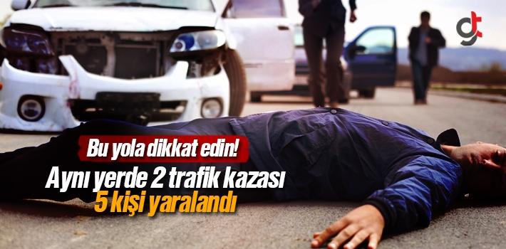 Aynı Yolda 2 Trafik Kazası, 5 Yaralı