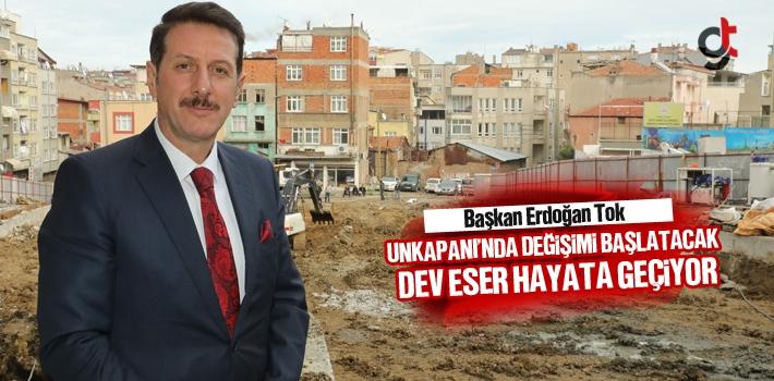 Başkan Erdoğan Tok, Unkapanı'nda Değişimi Başlatacak...