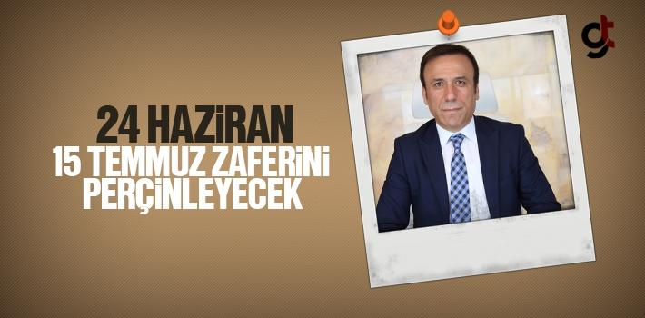 Başkan Genç, 24 Haziran 15 Temmuz Zaferini Perçinleyecek