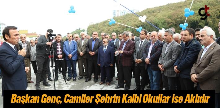 Başkan Genç, Camiler Şehrin Kalbi Okullar İse...