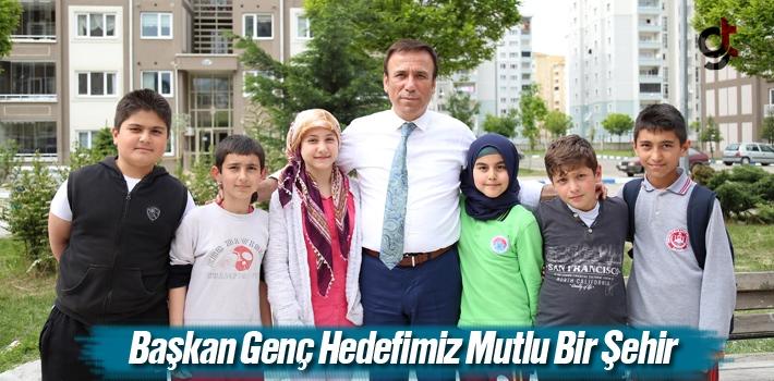 Başkan Genç, Hedefimiz Mutlu Bir Şehir