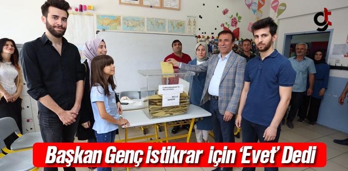 Başkan Genç, İstikrar İçin 'Evet' Dedi