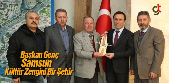 Başkan Genç, Samsun Kültür Zengini Bir Şehir