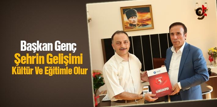 Başkan Genç, Şehrin Gelişimi Kültür Ve Eğitimle...
