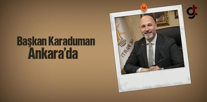 Başkan Hakan Karaduman, Ankara'da