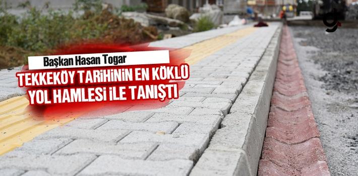 Başkan Hasan Togar, Tekkeköy Tarihinin En Köklü...