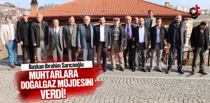 Başkan İbrahim Sarıcaoğlu, Muhtarlara Doğalgaz...