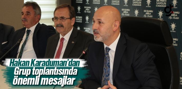 Başkan Karaduman'dan Grup Toplantısında Önemli...