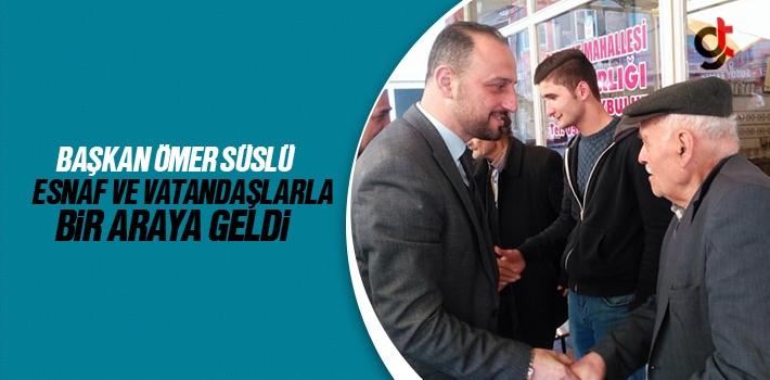 Başkan Ömer Süslü Esnaf Ve Vatandaşlarla Bir...