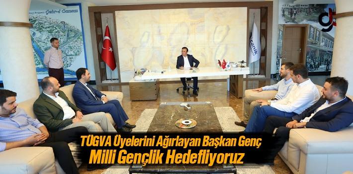 Başkan Osman Genç, Milli Gençlik Hedefliyoruz