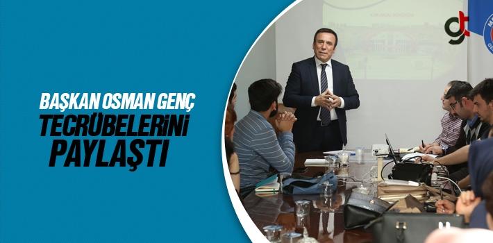 Başkan Osman Genç Tecrübelerini Paylaştı