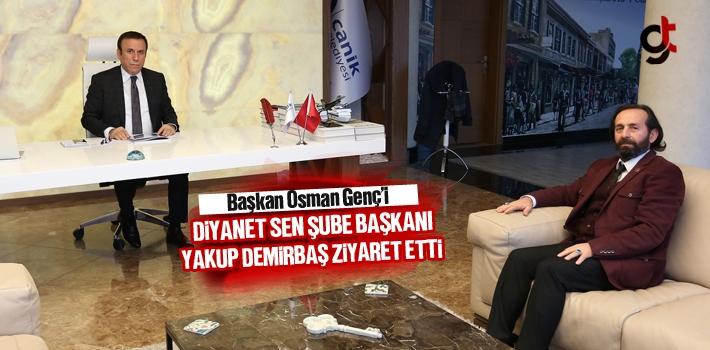 Başkan Osman Genç'i, Diyanet Sen Şube Başkanı...