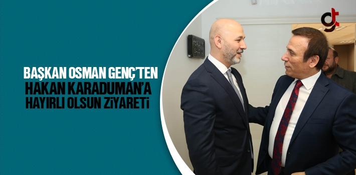 Başkan Osman Genç'ten Hakan Karaduman'a Hayırlı...