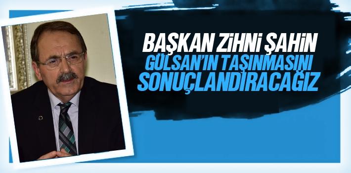Başkan Şahin, Gülsan'ın Taşınmasını Sonuçlandıracağız