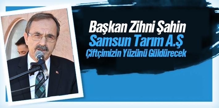 Başkan Şahin, Samsun Tarım A.Ş Çiftçimizin Yüzünü...