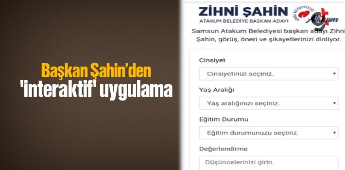 Başkan Şahin'den  'İnteraktif' Uygulama