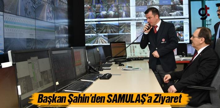 Başkan Şahin'den SAMULAŞ'a Ziyaret