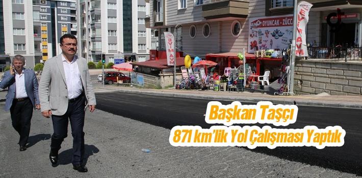 Başkan Taşçı, 871 Km'lik Yol Çalışması Yaptık...