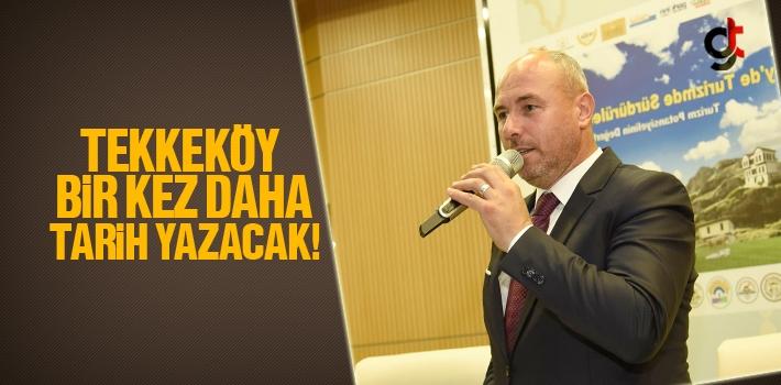 Başkan Togar, Tekkeköy Bir Kez Daha Tarih Yazacak!