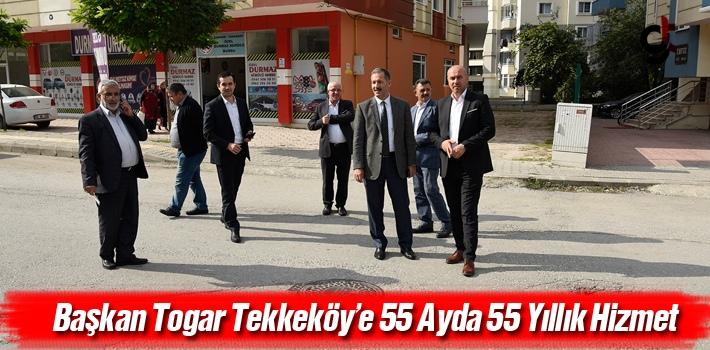 Başkan Togar, Tekkeköy'e 55 Ayda 55 Yıllık Hizmet