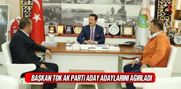 Başkan Tok AK Parti Aday Adaylarını Ağırladı...