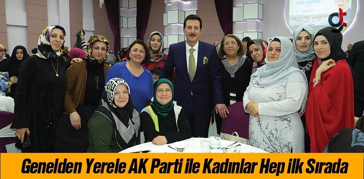 Başkan Tok, Genelden Yerele AK Parti İle Kadınlar...