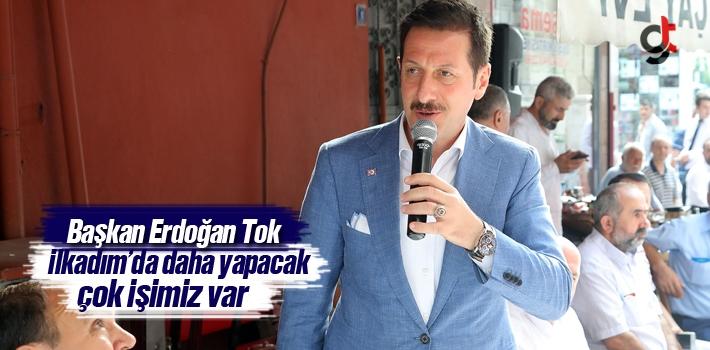 Başkan Tok, İlkadım'da Daha Yapacak Çok İşimiz...