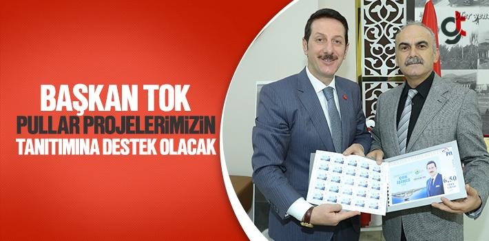 Başkan Tok, Pullar Projelerimizin Tanıtımına Destek...