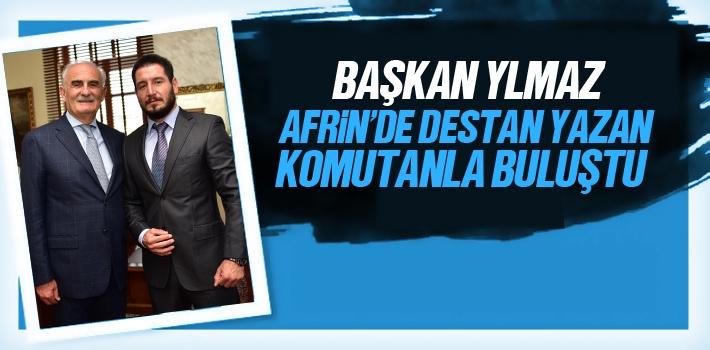 Başkan Yılmaz Afrin'de Destan Yazan Komutanla Buluştu