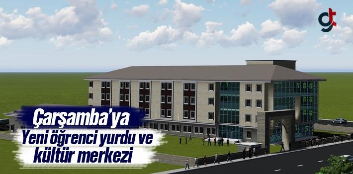 Çarşamba'ya Yeni Öğrenci Yurdu Ve Kültür Merkezi