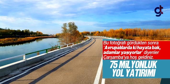 Çarşamba'ya Yol Yatırımı İçin 75 Milyon Lira
